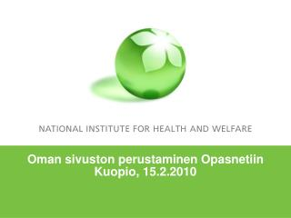 Oman sivuston perustaminen Opasnetiin Kuopio, 15.2.2010