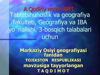 Tabiatshunoslik va geografiya fakulteti, Geografiya va IBA yo`nalishi, 3-bosqich talabalari uchun