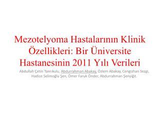 Mezotelyoma Hastalarının Klinik Özellikleri: Bir Üniversite Hastanesinin 2011 Yılı Verileri