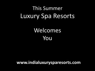 A pakage from luxury spa resort for rejuvenation