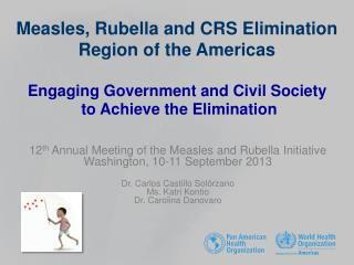 12 th  Annual Meeting of the Measles and Rubella Initiative Washington, 10-11 September 2013