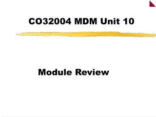 CO32004 MDM Unit 10