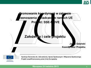 Promowanie koordynacji w zakresie  przenoszenia świadczeń w ramach UE  Projekt: SSE-MOVE