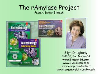 The rAmylase Project Faster, Better Biotech