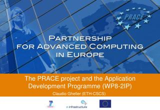 The PRACE project and the Application Development Programme (WP8-2IP)