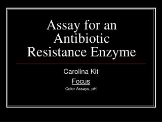 Assay for an Antibiotic Resistance Enzyme