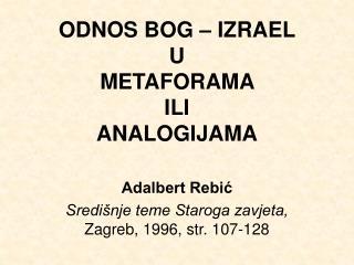 ODNOS BOG – IZRAEL  U  METAFORAMA  ILI  ANALOGIJAMA