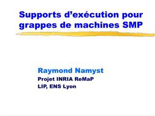 Supports d'exécution pour grappes de machines SMP