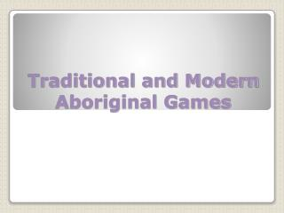 Traditional and Modern Aboriginal Games