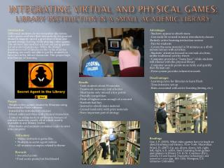 Integrating virtual and Physical games:  Library instruction in a small academic library