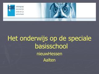 Het onderwijs op de speciale         basisschool nieuwHessen Aalten