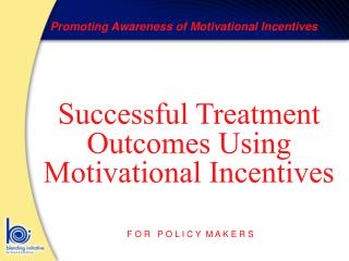 Successful Treatment Outcomes Using Motivational Incentives