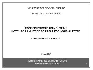 MINISTERE DES TRAVAUX PUBLICS MINISTERE DE LA JUSTICE