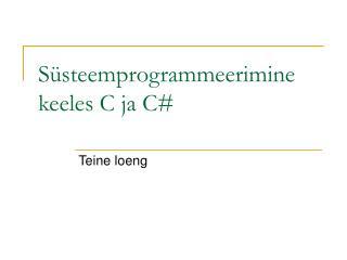 S�steemprogrammeerimine keeles C ja C#