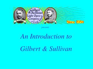 An Introduction to Gilbert & Sullivan