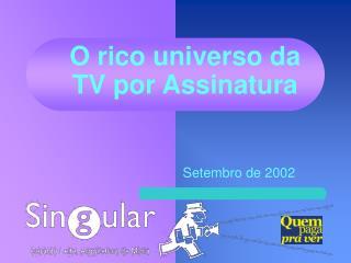 O rico universo da  TV por Assinatura