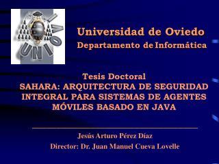 __________________________________ Jesús Arturo Pérez Díaz Director: Dr. Juan Manuel Cueva Lovelle