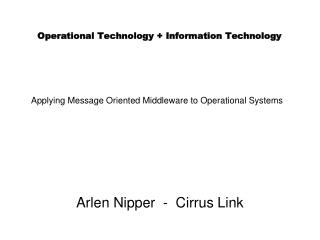 Operational Technology + Information Technology