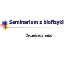 Seminarium z biofizyki