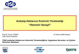"""Ambalaj Atıklarının Kontrolü Yönetmeliği        """"Otomotiv Sanayii"""""""