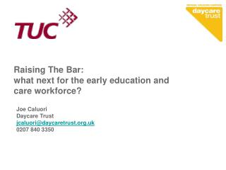 Raising The Bar:  what next for the early education and care workforce?