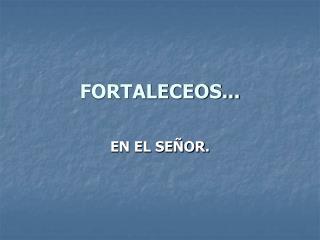 FORTALECEOS...
