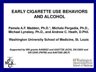 EARLY CIGARETTE USE BEHAVIORS AND ALCOHOL