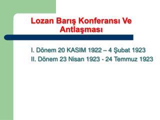 Lozan Barış Konferansı Ve Antlaşması