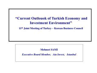 Mehmet SAMI Executive Board Member,   Ata Invest,   Istanbul