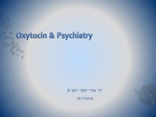 Psychiatry &     Oxytocin