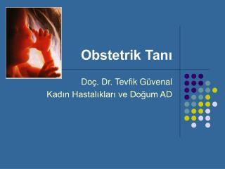 Obstetrik Tan?