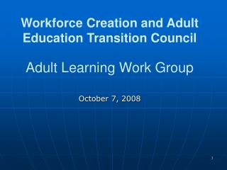 Workforce Creation and Adult Education Transition Council Adult Learning Work Group