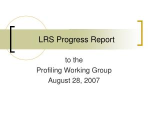 LRS Progress Report