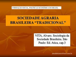 """SOCIEDADE AGRARIA BRASILEIRA """"TRADICIONAL"""""""