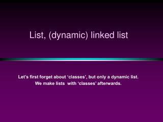 List, (dynamic) linked list