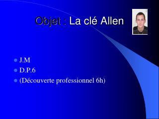 Objet : La clé Allen