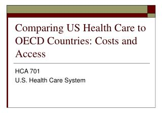 Comparing US Health Care to OECD Countries: Costs and Access