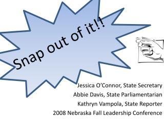 Jessica O'Connor, State Secretary Abbie Davis, State Parliamentarian