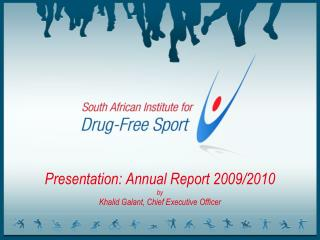 Presentation: Annual Report 2009/2010 by Khalid Galant, Chief Executive Officer