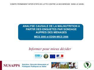 ANALYSE CAUSALE DE LA MALNUTRITION A PARTIR DES ENQUETES PAR SONDAGE AUPRES DES MENAGES MICS 2000 et EDSN-MICS 2006