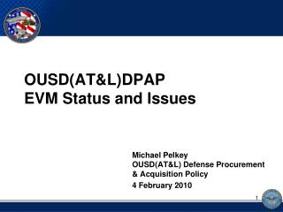 OUSD(AT&L)DPAP EVM Status and Issues