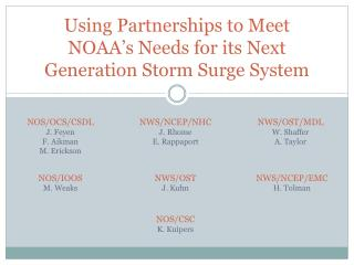 Using Partnerships to Meet NOAA s Needs for its Next Generation Storm Surge System