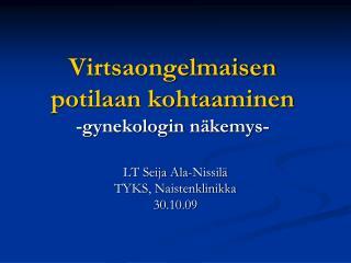 Virtsaongelmaisen potilaan kohtaaminen -gynekologin n kemys-