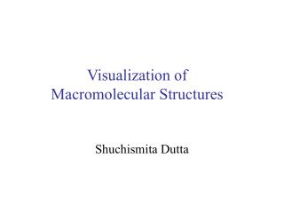 Visualization of  Macromolecular Structures