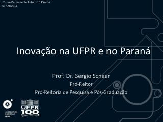 Inovação na UFPR e no Paraná