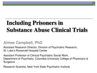 Including Prisoners in Substance Abuse Clinical Trials
