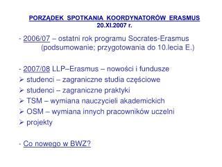 PORZĄDEK  SPOTKANIA  KOORDYNATORÓW  ERASMUS 20.XI.2007 r.