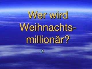 Wer wird Weihnachts-millionär?