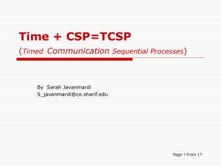 Time + CSP=TCSP ( Timed Communication  Sequential Processes )