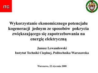 Janusz Lewandowski Instytut Techniki Cieplnej, Politechnika Warszawska Warszawa, 22 stycznia 2008